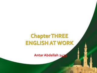 Chapter THREE ENGLISH AT WORK