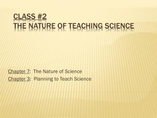 Class #2 The Nature of Teaching Science