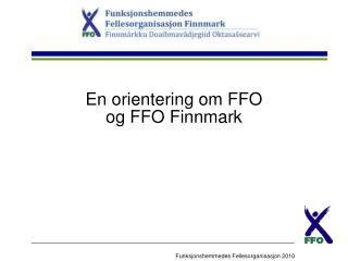 En orientering om FFO  og FFO Finnmark