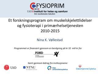 Et forskningsprogram om muskelskjelettlidelser og fysioterapi i primærhelsetjenesten  2010-2015