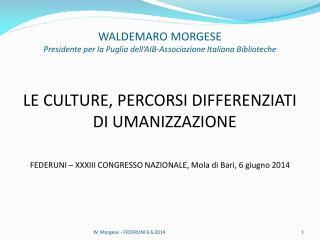 WALDEMARO MORGESE Presidente per la Puglia dell' AIB-Associazione  Italiana Biblioteche
