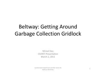 Beltway: Getting Around Garbage Collection Gridlock
