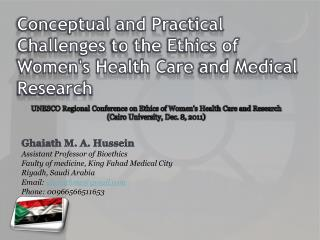 Conceptual and Practical Challenges  to the  Ethics of Women's Health Care  and Medical  Research