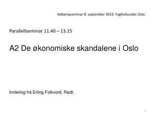 Valkampseminar 8. september 2010. Fagforbundet Oslo.