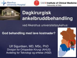ved  Akershus  universitetssykehus :