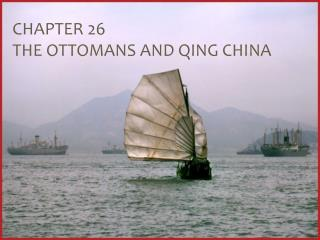 Chapter 26  The ottomans and Qing china