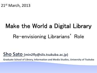 Make the World a Digital Library Re-envisioning Librarians' Role