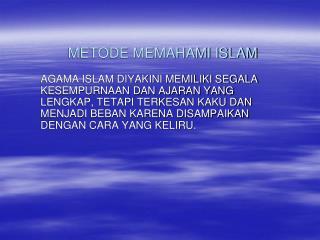 METODE MEMAHAMI ISLAM