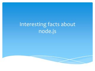 Interesting facts about  node.js