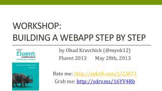 Workshop: Building a webapp Step By Step