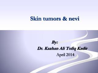 Skin tumors & nevi