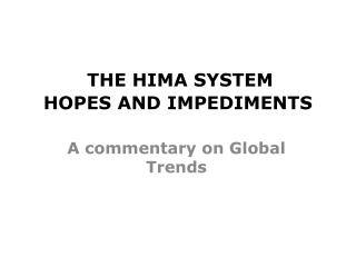 THE HIMA SYSTEM  HOPES AND IMPEDIMENTS