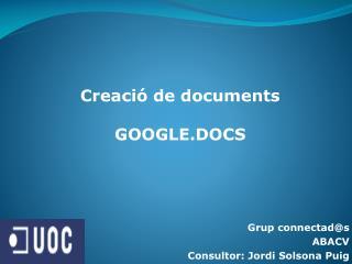Grup connectad@s ABACV Consultor: Jordi  Solsona  Puig