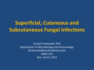Superficial,  Cutaneous  and Subcutaneous Fungal Infections