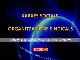 XARXES SOCIALS i  ORGANITZACIONS SINDICALS