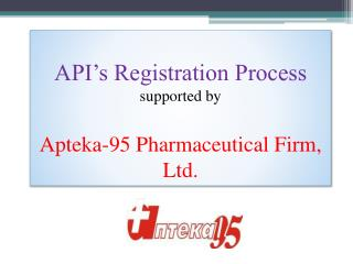 API's Registration Process supported by Apteka-95  Pharmaceutical Firm, Ltd.