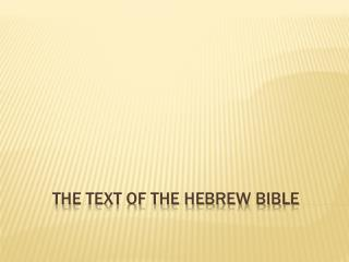 The Text of the Hebrew Bible
