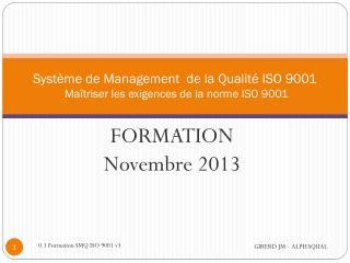 Système de Management  de la Qualité ISO 9001  Maîtriser les exigences de la norme ISO  9001