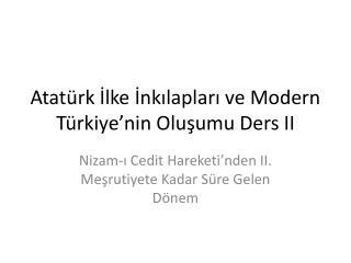 Atatürk İlke İnkılapları ve Modern Türkiye'nin Oluşumu Ders II