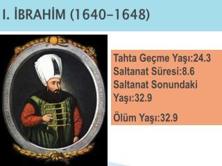I. İBRAHİM (1640-1648)