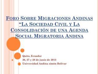 Quito, Ecuador 26, 27 y 28 de junio de 2013 Universidad Andina simón Bolívar