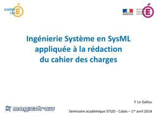 Ingénierie Système en  SysML  appliquée à la rédaction  du cahier des charges