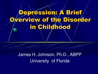 Depression: A Brief Overview of the Disorder in Childhood