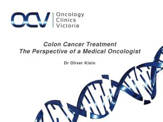 Colon Cancer Treatment The Perspective of a Medical Oncologist Dr Oliver Klein