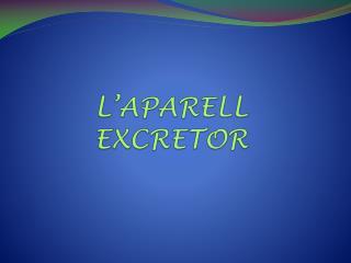 L'APARELL EXCRETOR