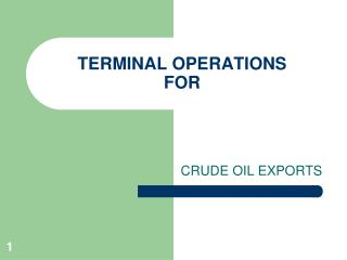 TERMINAL OPERATIONS FOR