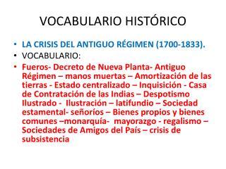 VOCABULARIO HIST�RICO