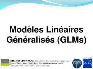 Modèles Linéaires Généralisés (GLMs)