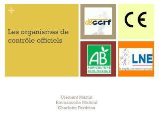 Les organismes de  contr�le officiels