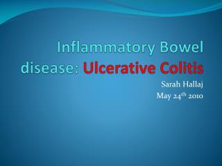 Inflammatory Bowel disease:  Ulcerative Colitis