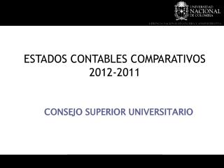 ESTADOS CONTABLES COMPARATIVOS  2012-2011