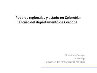 Poderes regionales y estado en Colombia:  El caso del departamento de C�rdoba