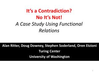 It�s a Contradiction?  No It�s Not! A Case Study Using Functional Relations
