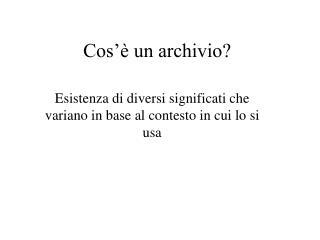 Cos'è un archivio?