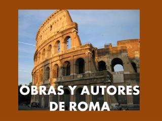 OBRAS Y AUTORES DE ROMA