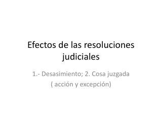 Efectos de las resoluciones judiciales