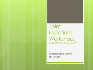 Joint Injections Workshop. RNZCGP Conference 2011
