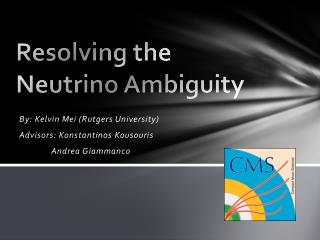 Resolving the Neutrino Ambiguity