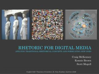 R hetoric For Digital media Applying traditional rhetorical concepts and formuating new ones