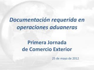Documentación requerida en operaciones aduaneras