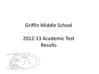Griffin Middle School 2012-13 Academic Test Results