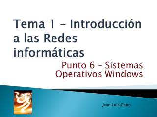 Tema 1 – Introducción a las Redes informáticas
