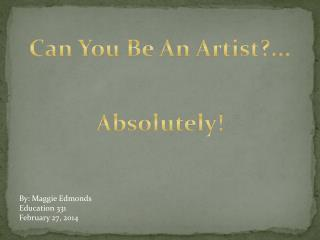 Can You Be An Artist?...