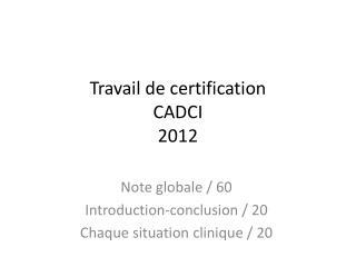 Travail de certification  CADCI 2012