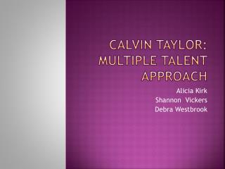 Calvin Taylor: Multiple Talent Approach
