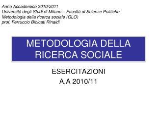 METODOLOGIA DELLA RICERCA SOCIALE